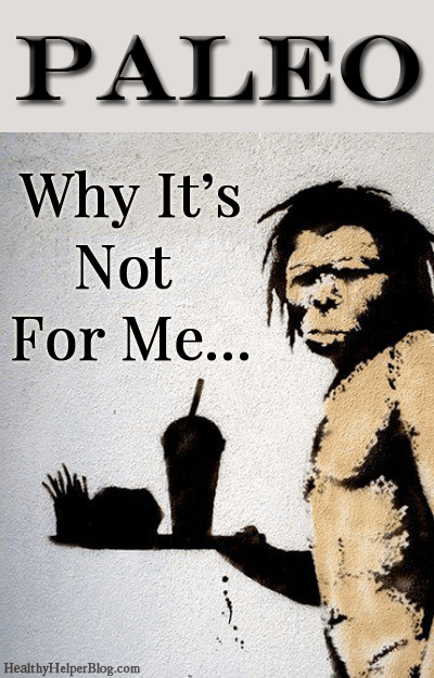 why-paleo-is-not-for-me