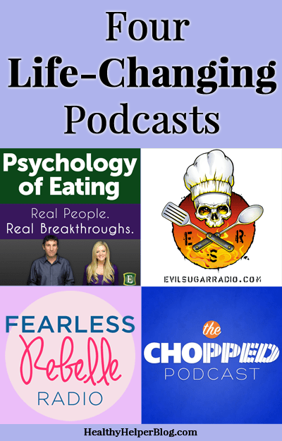 Four Life-Changing Podcasts