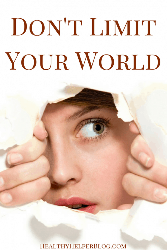 Don't Limit Your World | Healthy Helper @Healthy_Helper A discussion on anxiety and how it can affect our day to day lives in terms of getting out, being social, remaining productive, and simply just LIVING. Don't let anxiety rule your life...don't let it limit your world.