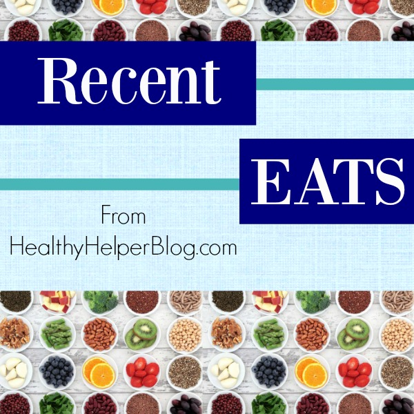Recent Eats from Healthy Helper Blog [healthy food, healthy eating, healthy living, food, food pictures, daily eats, what I ate]