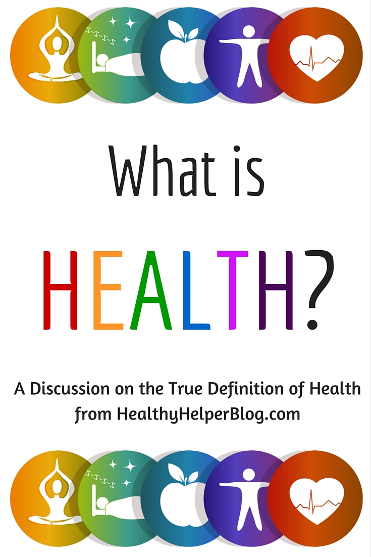 What is Health? A discussion on the definition of this complicated topic from @Healthy_Helper https://healthyhelperkaila.com?utm_source=utm_source%3DPinterest&utm_medium=utm_medium%3Dsocialmedia&utm_campaign=utm_campaign%3Dblogpost