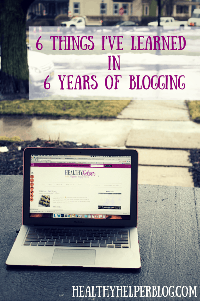 6 Things I've Learned in 6 Years of Blogging on Healthy Helper...the biggest lessons I've learned in my musings about food, fitness, and helping others! https://healthyhelperkaila.com?utm_source=utm_source%3DPinterest&utm_medium=utm_medium%3Dsocialmedia&utm_campaign=utm_campaign%3Dblogpost
