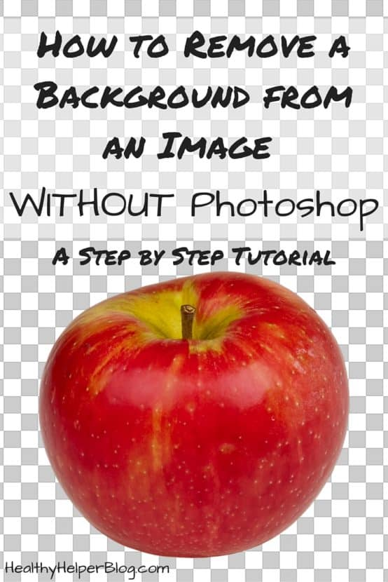 How to Remove a Background from an Image WITHOUT Photoshop...an easy, step-by-step tutorial from Healthy Helper Blog https://healthyhelperkaila.com?utm_source=utm_source%3DPinterest&utm_medium=utm_medium%3Dsocialmedia&utm_campaign=utm_campaign%3Dblogpost