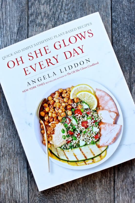 Oh She Glows Every Day Cookbook