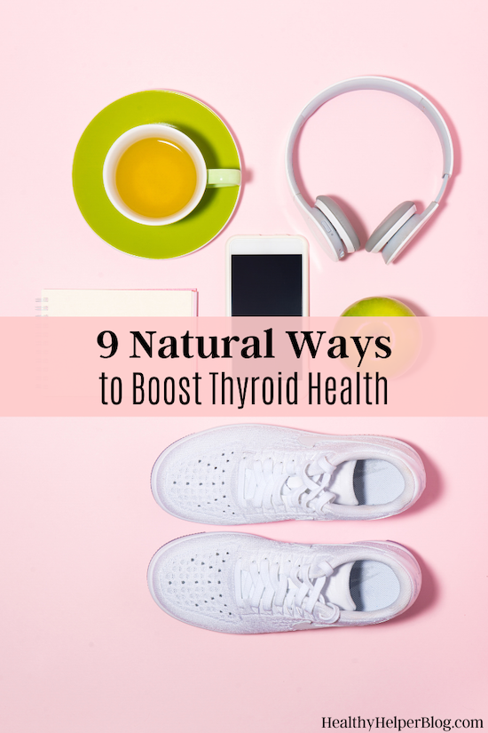 9 Natural Ways to Boost Thyroid Health | Do you prioritize thyroid health in the way that you do other aspects of your overall wellness? You SHOULD! No need to reach for pills or expensive unproven treatments. You can boost the health of your thyroid naturally with these easy tips!
