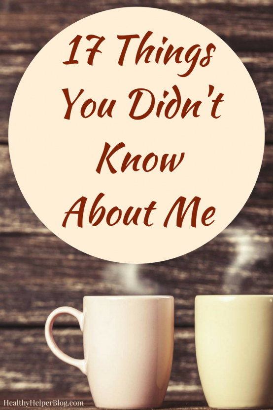 17 Things You Didn't Know About Me | Healthy Helper @Healthy_Helper A fun 'get to know me' survey with creative questions that allow me to share some lesser known things about myself with all of you!