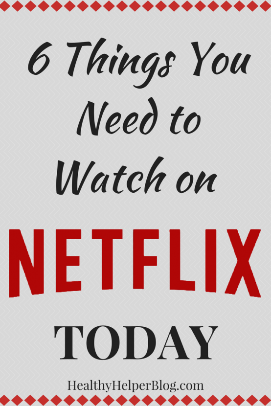 6 Things You NEED To Watch On Netflix   Healthy Helper @Healthy_Helper A roundup of the shows and movies I am LOVING on Netflix lately. Lesser known series and films that you may have never heard but NEED to check out.