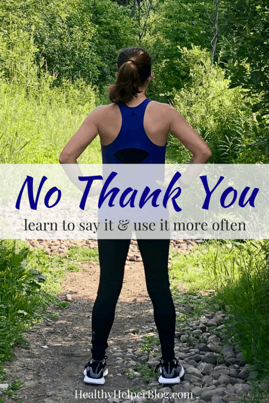 No Thank You | Healthy Helper Taking on the 'No Thank You' writing prompt by sharing some things I could do without in the world and expressing gratitude for the things I'd like more of.