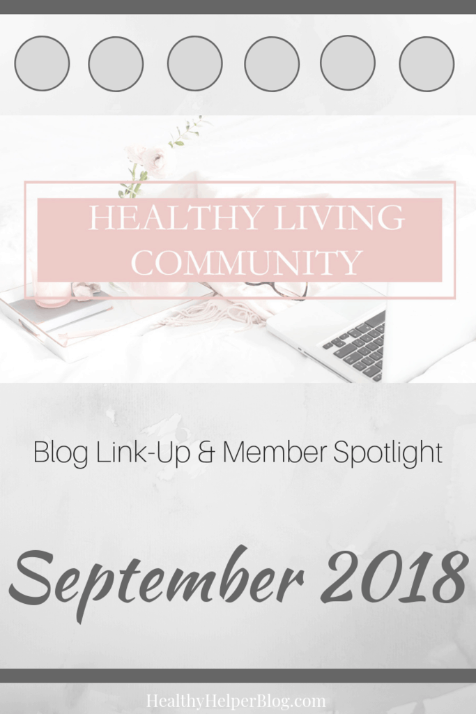 Healthy Living Community Link-Up #4 | Healthy Helper A roundup of the best content from the members of the Facebook group, Healthy Living Community! Get to know the members of this group and consider joining yourself to BOOST your own blog.