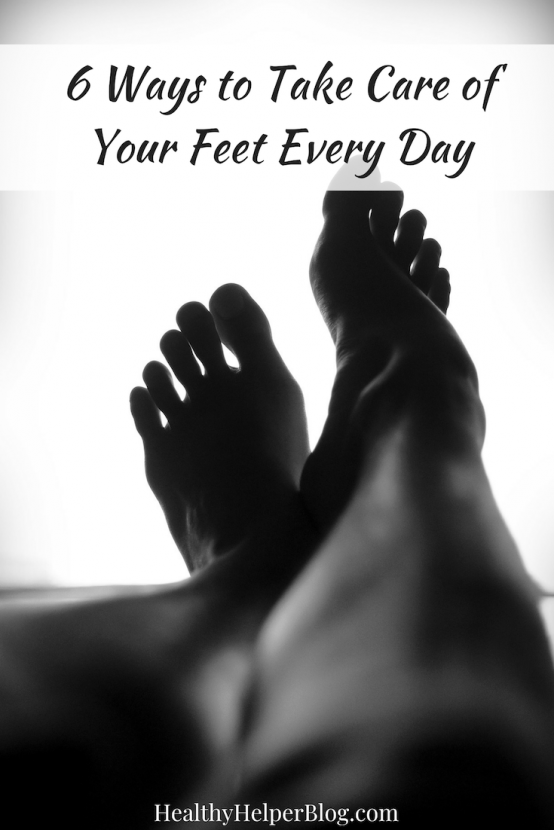 6 Ways to Take Care of Your Feet Every Day   Healthy Helper My go-to tips for keeping your feet healthy and happy every day!