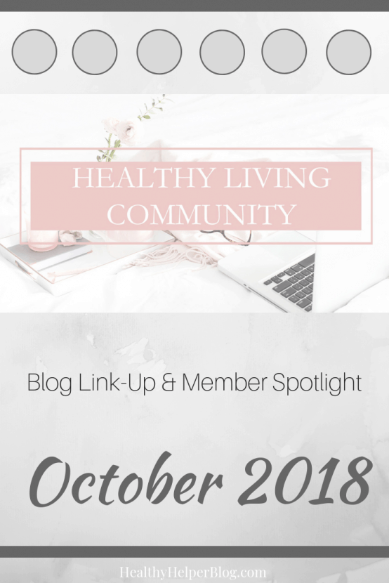 Healthy Living Community Link-Up #5 | Healthy Helper A roundup of the best content from the members of the Facebook group, Healthy Living Community! Get to know the members of this group and consider joining yourself to BOOST your own blog.