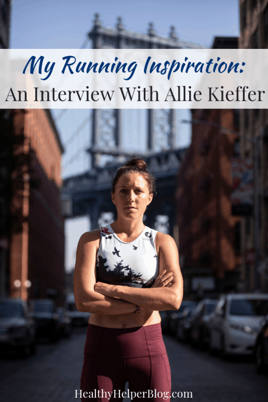 My Running Inspiration: An Interview With Allie Kieffer | Healthy Helper An interview with professional women's elite runner, Allie Kieffer, about her journey with running and my thoughts on why she inspires ME as a runner!