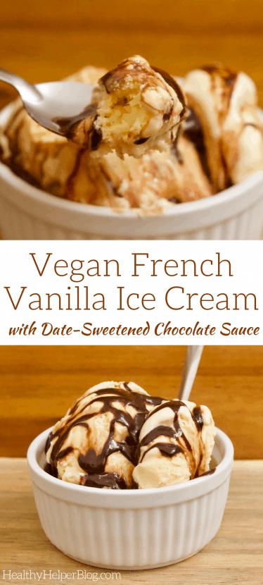 Vegan French Vanilla Ice Cream with Date-Sweetened Chocolate Sauce