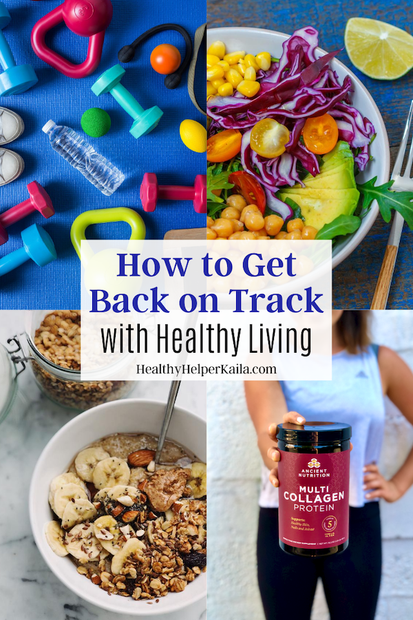 How to Get Back on Track with Healthy Living • Healthy Helper 2